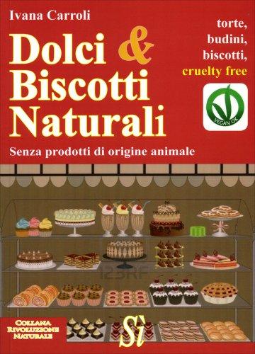 Dolci e Biscotti Naturali