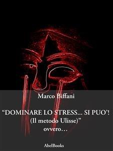 Dominare lo Stress... Si Può! (eBook)
