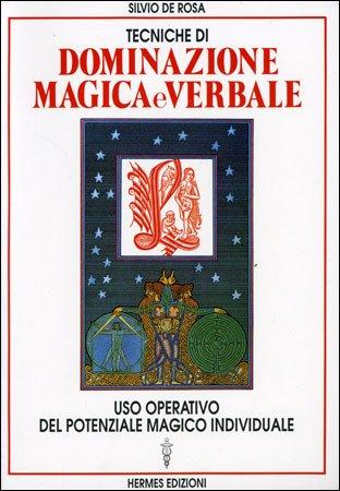 Tecniche di dominazione magica e verbale