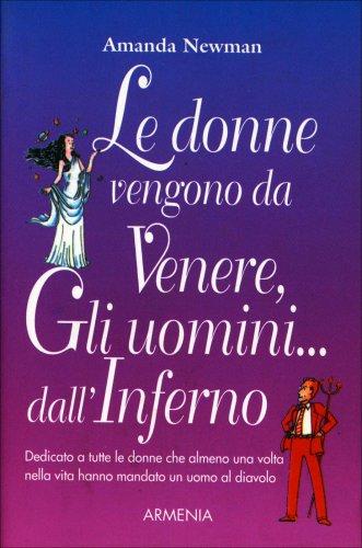 Le Donne Vengono da Venere, gli Uomini... dall'Inferno