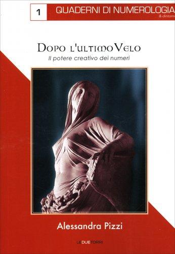 Dopo l'Ultimo Velo - Quaderni di Numerologia Vol. 1