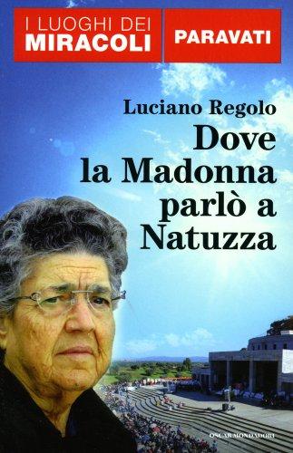 Dove la Madonna Parlò a Natuzza