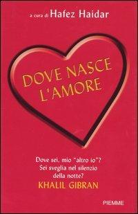 Dove Nasce L'amore. 100 Racconti per Arrivare al Cuore