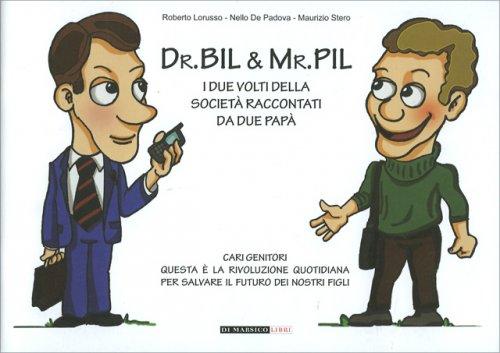 Dr. Bil & Mr. Pil