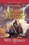 Le Cronache di DragonLance - Vol.1: I Draghi del Crepuscolo d'Autunno