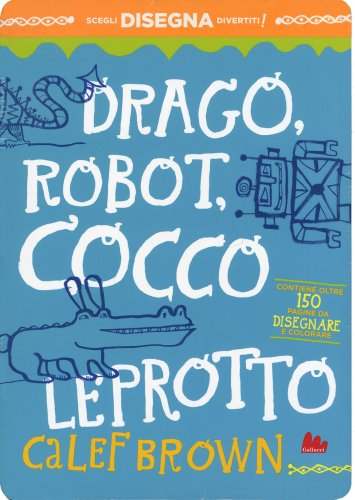 Drago, Robot, Coccoleprotto