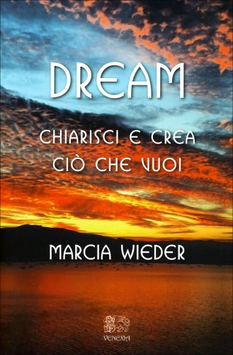 Dream - Chiarisci e Crea Ciò che Vuoi
