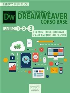 Dreamweaver Corso Base Livello 3: Elementi Multimediali e Caricamento sul Server (eBook)
