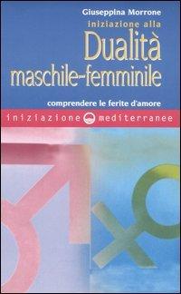 Iniziazione alla Dualità Maschile-Femminile