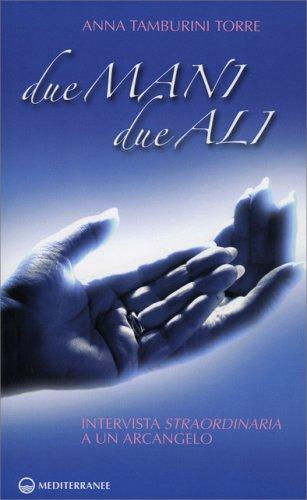 Due Mani, Due Ali