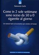 Come in 2 Sole Settimane Sono Sceso da 50 a 0 Sigarette al Giorno