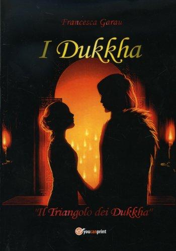 I Dukkha - Il Triangolo dei Dukkha