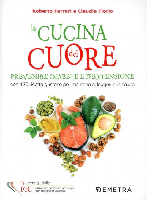 La Cucina del Cuore, Diabete e Ipertensione - Roberto..