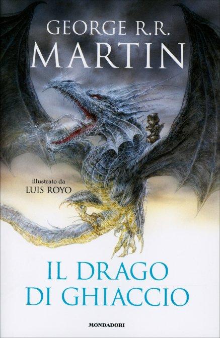 Il drago di ghiaccio george rr martin libro il drago di ghiaccio george rr martin fandeluxe Gallery