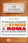 È Facile Vincere lo Stress a Roma Se Sai Dove Andare (Ebook)