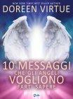 10 Messaggi che gli Angeli Vogliono Farti Sapere (eBook)