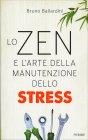 Lo Zen e l'Arte della Manutenzione dello Stress