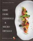 Erbe, Fiori, Germogli & Micro-Ortaggi