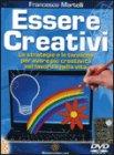 Essere Creativi - (Videocorso DVD)