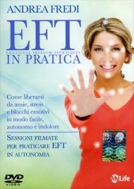 EFT IN PRATICA Come liberarsi da ansie, stress e blocchi emotivi in modo facile, autonomo e indolore di Andrea Fredi