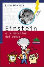 EINSTEIN E LE MACCHINE DEL TEMPO (EBOOK) di Luca Novelli