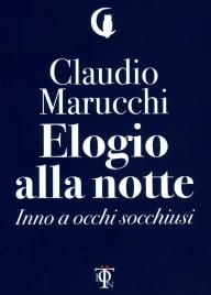 ELOGIO ALLA NOTTE Inno a occhi socchiusi di Claudio Marucchi