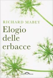 ELOGIO DELLE ERBACCE di Richard Mabey