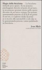 ELOGIO DELLA BICICLETTA di Ivan Illich