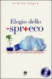 ELOGIO DELLO -SPR+ECO Formule per una società sufficiente di Andrea Segrè