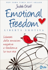 EMOTIONAL FREEDOM - LIBERTà EMOTIVA di Judith Orloff