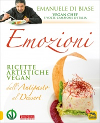 EMOZIONI Ricette vegan dall'antipasto al dessert di Emanuele Di Biase
