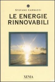 LE ENERGIE RINNOVABILI di Stefano Carnazzi