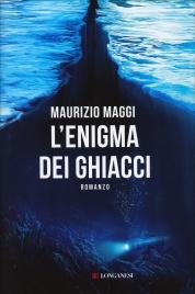 L'ENIGMA DEI GHIACCI di Maurizio Maggi