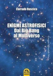 ENIGMI ASTROFISICI (EBOOK) di Corrado Ruscica