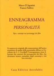 ENNEAGRAMMA E PERSONALITà Tipi e sottotipi nei personaggi dei film di Marco D'Agostini, Franco Fabbro