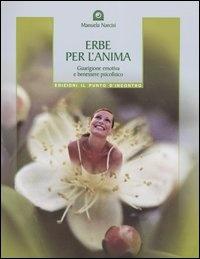 ERBE PER L'ANIMA Guarigione emotiva e benessere psicofisico di Manuela Narcisi