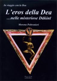 L'EROS DELLA DEA ...NELLE MISTERIOSE DAKINI di Morena Poltronieri
