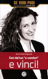 """ESCI DAL TUO """"S-COMFORT"""" E VINCI! di Maria Paola Gigliarelli"""