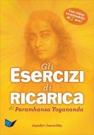 GLI ESERCIZI DI RICARICA DI PARAMHANSA YOGANANDA (DVD + LIBRO) Fai ogni giorno il pieno di energia! di Paramhansa Yogananda, Jayadev Jaerschky