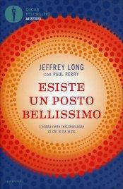 ESISTE UN POSTO BELLISSIMO L'aldilà nelle testimonianze di chi lo ha visto di Jeffrey Long