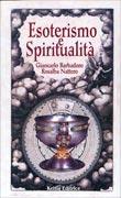 ESOTERISMO E SPIRITUALITà Nuova edizione di Giancarlo Barbadoro, Rosalba Nattero