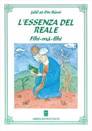 L'ESSENZA DEL REALE di Jalal ad-Din Rumi
