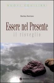 ESSERE NEL PRESENTE Il risveglio di Marina Borruso