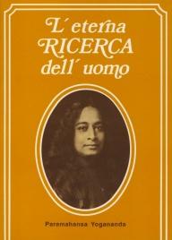 L'ETERNA RICERCA DELL'UOMO di Paramhansa Yogananda