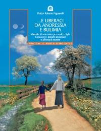 ...E Liberaci da Anoressia e Bulimia (eBook)