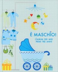 È Maschio! - L'Album dei Miei Primi Tre Anni