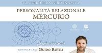 """Diretta streaming """"Personalità relazionale: Mercurio"""" con Guido Rutili – Martedì 26 gennaio 2021"""