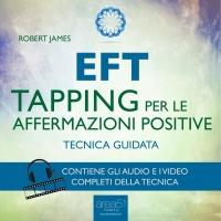 EFT - Tapping per le Affermazioni Positive (Audiolibro Mp3)