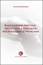 Eiaculazione Precoce: Riflessioni e Strategie per Risolvere il Problema