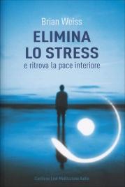 Elimina lo Stress e Ritrova la...